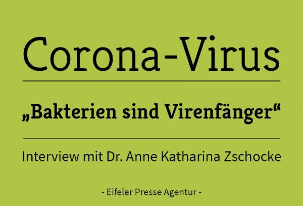 """Corona-Virus: """"Bakterien sind Virenfänger"""" – Interview mit Dr. Anne Katharina Zschocke"""